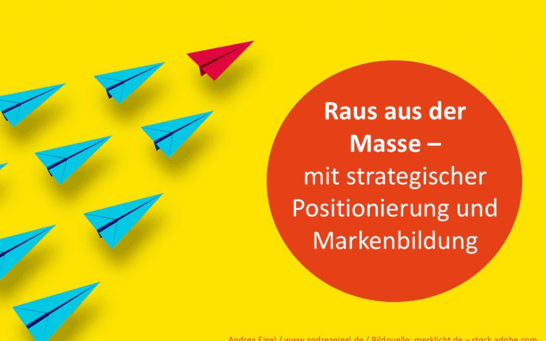 Raus aus der Masse – mit strategischer Positionierung und Markenbildung